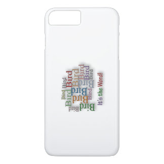 Funny Sayings Quote - Bird – it's the word iPhone 7 Plus Case