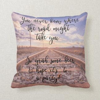 Funny Sayings railroad track background Cushion