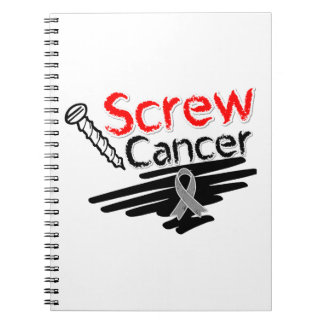 Funny Screw Brain Cancer Note Book