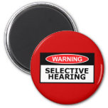 Funny selective hearing 6 cm round magnet