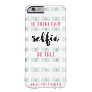 Funny Selfie Phone Case #RuiningShakespeare Barely There iPhone 6 Case