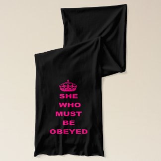 Funny she who must be obeyed text scarf