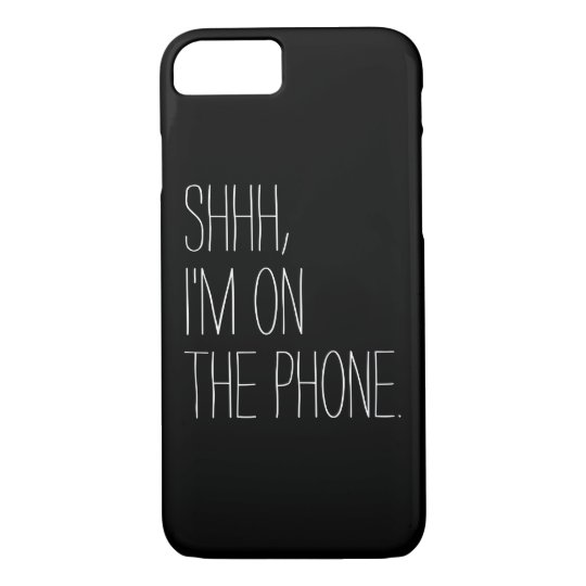 Funny Shhh, I'm on the phone quote hipster humour iPhone 8/7 Case