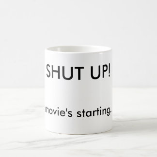Funny Shut Up Movie Night Custom Basic White Mug