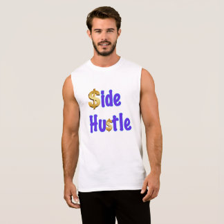 Funny - Side Hustle Sleeveless Shirt