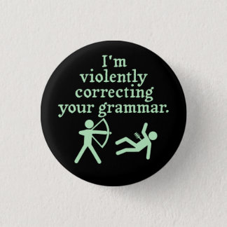 "Funny ""Silently Correcting Your Grammar"" Spoof 2 3 Cm Round Badge"