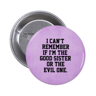 Funny Sister Quote 6 Cm Round Badge