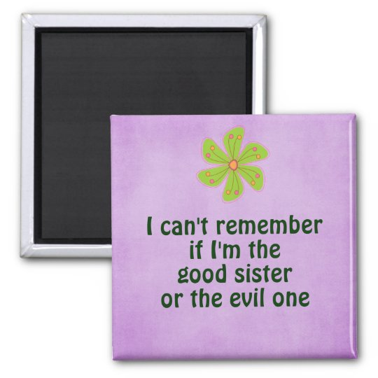 Funny Sister Quote Magnet