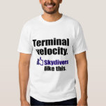 Funny skydiving shirt: Terminal Velocity Tees
