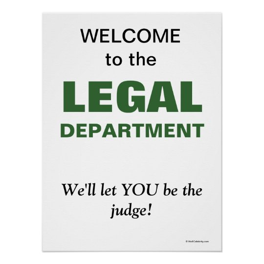 Funny Slogan for Legal Department Poster