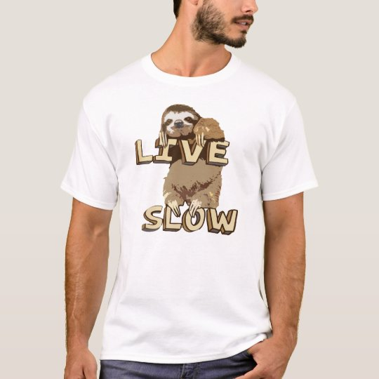 Funny sloth live slow tee shirt