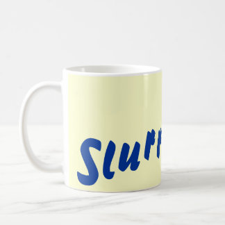 funny slurp slogan Mug
