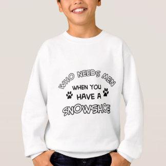 Funny snowshoe designs sweatshirt