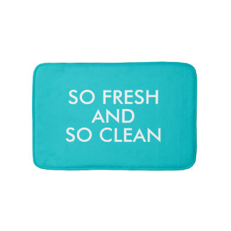 Funny So Fresh and So Clean hipster humor quote Bath Mat