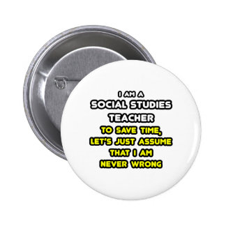 Funny Social Studies Teacher T-Shirts and Gifts 6 Cm Round Badge