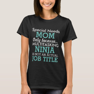 Funny Special Needs Mom T-Shirt