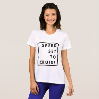 Funny Speed Set to Cruise T-Shirt