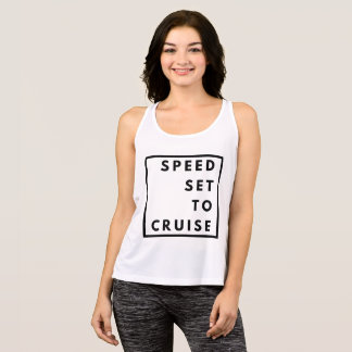 Funny Speed Set to Cruise Tank Top