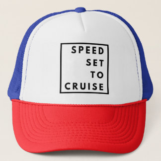 Funny Speed Set to Cruise Trucker Hat