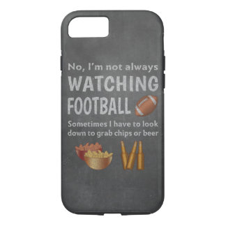 Funny Sports Fan Not Always Watching Football iPhone 8/7 Case