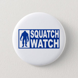 Funny SQUATCH WATCH Gear - Deluxe Finding Bigfoot 6 Cm Round Badge