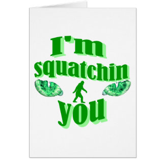 Funny squatching greeting card