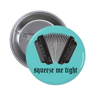 Funny Squeeze Me Tight Accordion Gift 6 Cm Round Badge