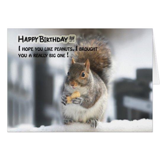 Funny squirrel birthday card - Big peanut