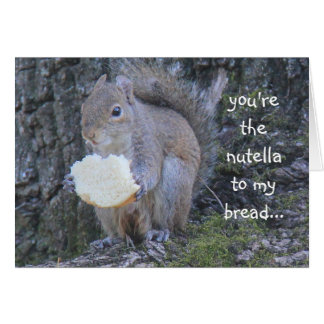 Funny Squirrel, nutella to my bread, miss you card