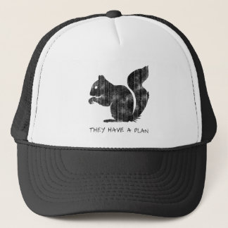 "Funny Squirrel: ""They Have A Plan"" Trucker Hat"