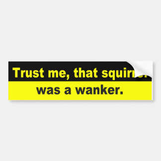 Funny squirrel, wanker bumper sticker