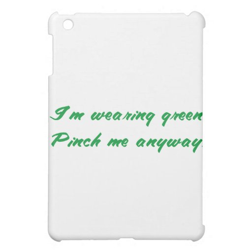 Funny St. Patrick's Day tees & gifts: Pinch me. iPad Mini Case
