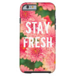 Funny stay fresh quote slogan hipster humour tough iPhone 6 case