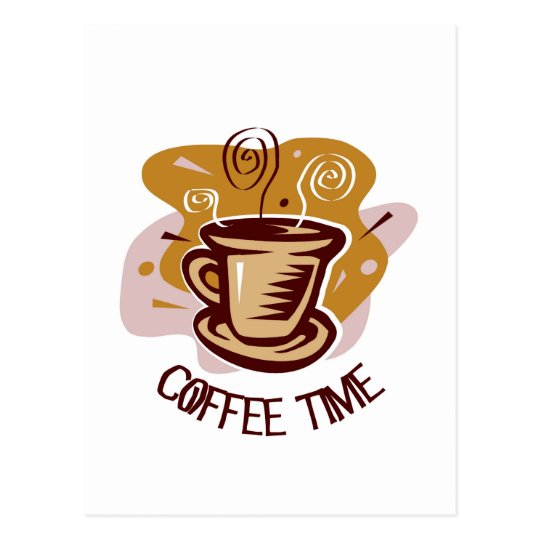 "Funny steaming hot mug saying ""Coffee Time""! Postcard"