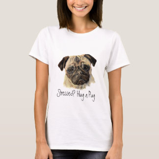 Funny, Stressed? Hug a Pug!, Dog, Pet, Animal T-Shirt