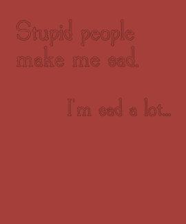 Funny Stupid People Shirt