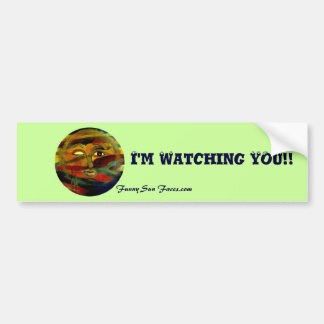 Funny Sun Faces, I'm Watching You!! Bumper Sticker