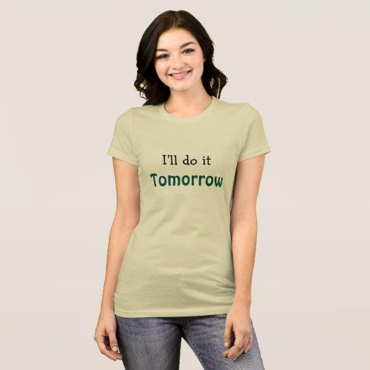 Funny T-Shirt for Procrastinators