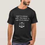 Funny Talk Is Cheap TShirt