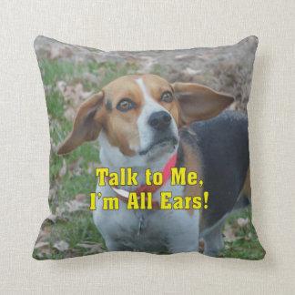 Funny Talk To Me, I'm All Ears Beagle Cushion