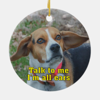 Funny Talk To Me I'm All Ears Beagle Round Ceramic Decoration