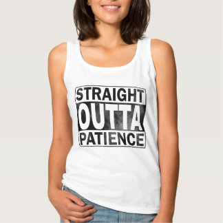 Funny Tank Top, Straight Outta Patience