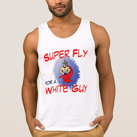 Funny Tank Top: Super Fly for a White Guy