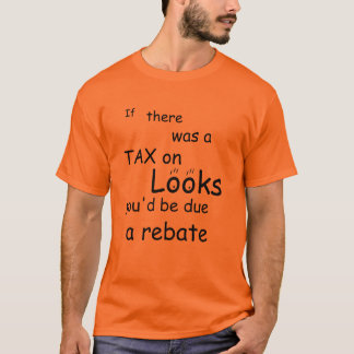funny taxing looks T-Shirt