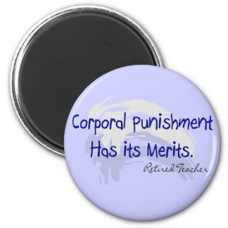 "Funny Teacher Gifts ""Corporal Punishment..."" 6 Cm Round Magnet"