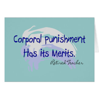 "Funny Teacher Gifts ""Corporal Punishment..."" Greeting Card"