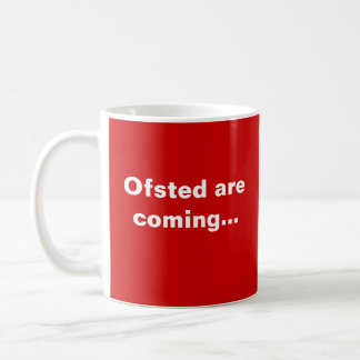 Funny Teacher Quote and Ofsted Joke - Keep Calm Coffee Mug