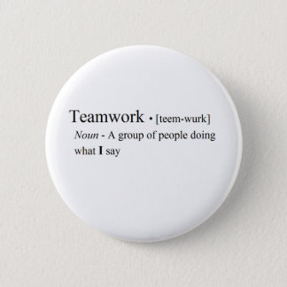 Funny Teamwork Products 6 Cm Round Badge