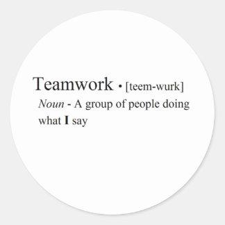 Funny Teamwork Products Round Sticker