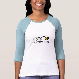 Funny tennis shirt for women | i don't do rallies